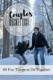 The Todo List Movie Online Free Couples Bucket List 68 Fun Activities Things To Do
