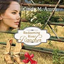 Redeeming River Rancher by Cindy M. Amos | Audiobook | Audible.com