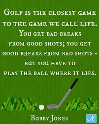 Golf Quotes About Life Unique I Love Golf Quotes Golf Is Closest To The Game We Call Life Bobby
