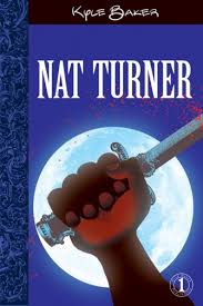 using graphic novels in education nat turner comic book legal  cover1 cover2