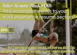 killer resume hacks epic cv killer resume hack 001 add accomplishments to your work experience resume section