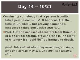 crucible exam intro to the persuasive essay today in english hw convincing somebody that a person is guilty takes persuasive skills