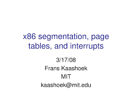X86 Segmentation, Page Tables, And Interrupts - Ppt Download