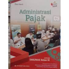 Dapatkan penjelasan bukan hanya jawaban. Administrasi Pajak Untuk Smk Mak Kelas Xi Edisi Revisi C3 By Erlangga Shopee Indonesia