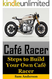 how to build your own cafe racer barry sullivan ebook amazon com