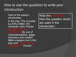 sample essay the crucible ppt how to use the question to write your introduction