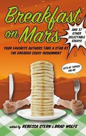 breakfast on mars and other delectable essays by brad wolfe