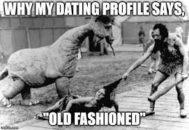 Old Fashioned Dating Meme Generator - Imgflip via Relatably.com