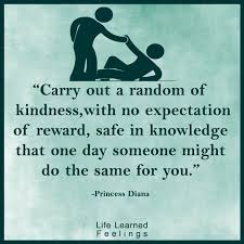 Act Of Kindness Quotes New A Famous Quote About Friendship Carry Out A Random Act Of Kindness