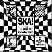 Ska: The Ultimate Collection