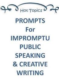 hot topics impromptu public speaking creative writing prompts hot topics impromptu public speaking creative writing prompts