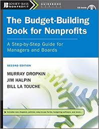 Nonprofit Budgeting The Budget Building Book For Nonprofits A Step By Step