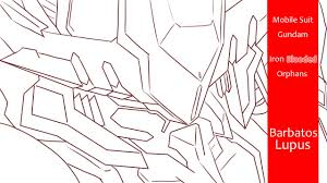 mobile suit gundam iron blooded orphans gundam barbatos lupus drawing video part 1 you