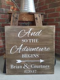 and so the adventure begins wood sign rustic wood sign custom wedding signs