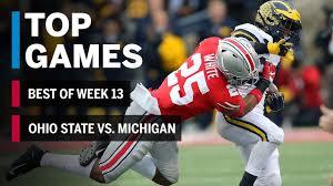 Top Games Of 2018 Week 13 Michigan Wolverines Vs Ohio State Buckeyes B1g Football