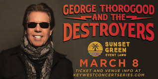 <b>George Thorogood</b> & The Destroyers w/ Nick Schnebelen – Tickets ...