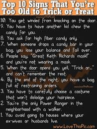 Trick Or Treat Funny Quotes Top 24 Signs That You Are Too Old To Trick Or Treat Pictures Photos 1