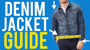 Denim Jacket Fit Guide For Men The Correct Way To Wear It