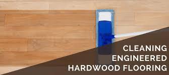 engineered hardwood flooring care cleaning