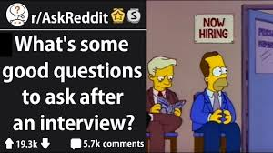 Best Questions To Ask After An Interview Great Questions To Ask After An Interview R Askreddit