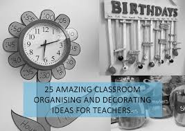 classroom decorating and organising ideas