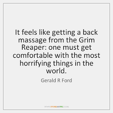 Massage Quotes Stunning It Feels Like Getting A Back Massage From The Grim Reaper One