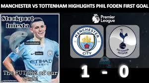 Manchester City vs Tottenham 1-0 Highlights Phil Foden Goal Fans Reactio...  | Premier league football, Manchester city, Stockport