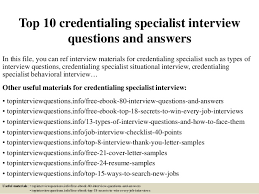 Credentialing Specialist Resume Top 10 Credentialing Specialist Interview Questions And Answers