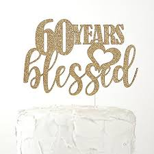 Nanasuko 60th Birthday Cake Topper 60 Years Blessed Premium
