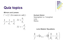 retina lens makers equations quiz topics mirrors and lenses human vision nearsighted vs farsighted