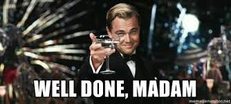 Well done, madam - Great Gatsby | Meme Generator via Relatably.com