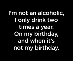 I'm Not An Alcoholic Quote Alcohol Funnies Pinterest Funny Amazing Alcoholic Quotes