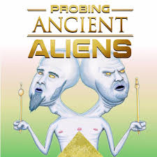 Probing Ancient Aliens