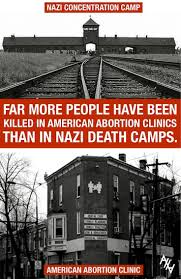 best images about pro life life against me and prolife see more far more people have been killed in american abortion clinics than in nazi death camps