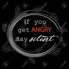 If You Get Angry Stay Silent Patience Quotes