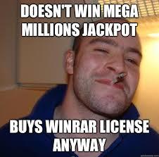 Doesn't win Mega Millions Jackpot Buys WinRar license anyway ... via Relatably.com