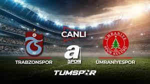 Trabzonspor Ümraniyespor maçı canlı? A Spor TS Ümraniye maçı canlı skor  takip! - Tüm Spor Haber