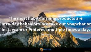 The Most Habit Forming Products Are Intra Day Behaviors We Nir