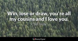 Cousin Love Quotes Inspiration Cousins Quotes BrainyQuote