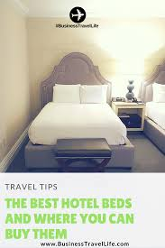 best hotel beds business travel life