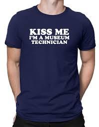 Kiss Me Im Museum Technician Men T Shirt