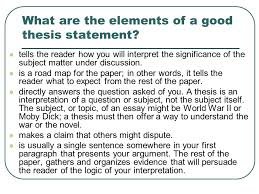 research paper thesis statement what makes a good thesis statement  what are the elements of a good thesis statement tells the reader how you will