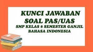 Soal dan kunci jawaban bahasa indonesia kelas 8 semester 2. Contoh Soal Pas Kelas 8 Semester 1 Bahasa Indonesia Lengkap Kunci Jawaban Uas Smp Mts 2020 Halaman All Tribun Pontianak