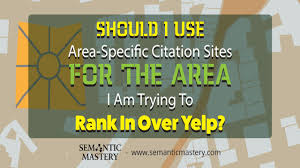 Should I Use Area Specific Hyper Local Citation Sites Over Yelp