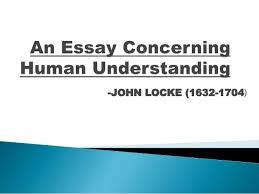 an essay concering human understanding an essay concering human understanding john locke 1632 1704