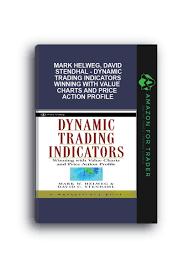 Value Charts And Price Action Profile Mark Helweg David Stendhal Dynamic Trading Indicators Winning With Value Charts And Price Action Profile