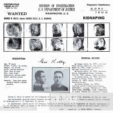 Criminal Wanted Poster Extraordinary George 'Machine Gun' Kelly Federal Wanted Poster With Mugshot And