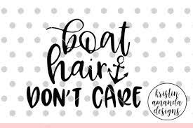 Free handwritten svg cut files | lovesvg.com. Boat Hair Don T Care Svg Dxf Eps Png Cut File Cricut Silhouette