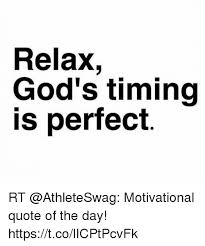 Gods Timing Quotes Mesmerizing Relax God's Timing Is Perfect RT Motivational Quote Of The Day