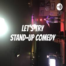 Lets Try Stand Up Comedy Podcast Listen Reviews Charts